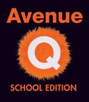 Spring Play - Avenue Q (School Edition) April 6 - 8